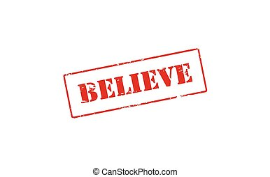 Believe - Rubber stamp with word believe inside, vector...