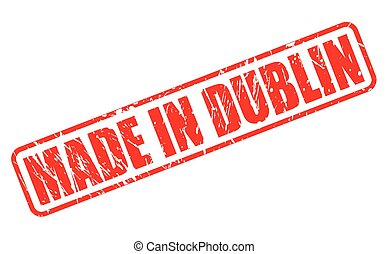 MADE IN DUBLIN red stamp text on white