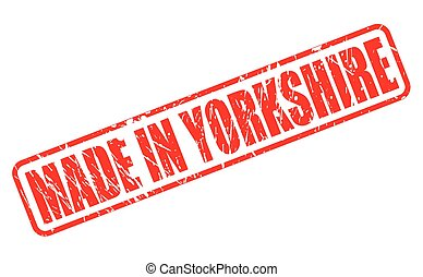 Made in yorkshire red stamp text on white