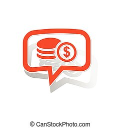 Dollar rouleau message sticker, orange chat bubble with...