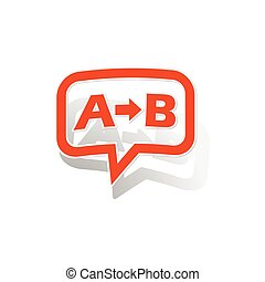 A-B logic message sticker, orange chat bubble with image...