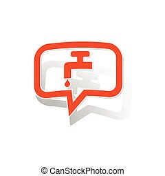 Water tap message sticker, orange chat bubble with image...