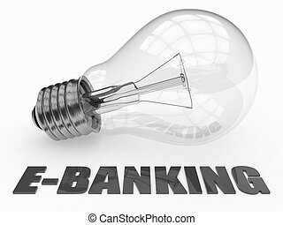 E-Banking - lightbulb on white background with text under it...