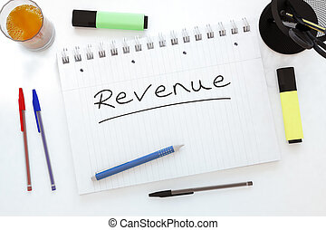 Revenue - handwritten text in a notebook on a desk - 3d...