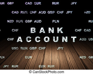 Currency concept: Bank Account in grunge dark room -...