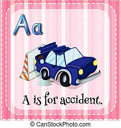 Flashcard alphabet A is for accident