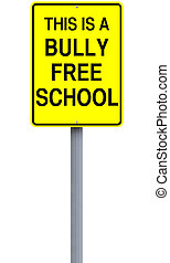 Bully Free School - A modified road sign indicating Bully...