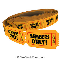 Members Only Ticket Roll Exclusive VIP Group Access Event...
