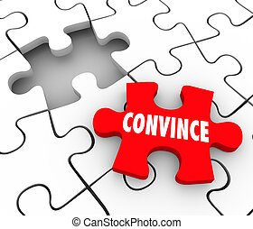 Convince Puzzle Piece Sway Persuade Others Assure Win...