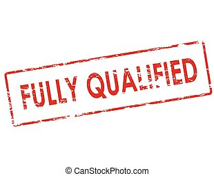 Fully qualified - Rubber stamp with text fully qualified...