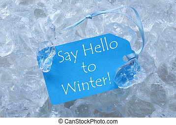 Label On Ice With Say Hello To Winter - Light Blue Label...