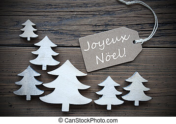 Label And Trees Joyeux Noel Mean Merry Christmas - Brown...
