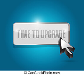 time to upgrade button sign concept illustration design...