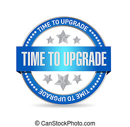 time to upgrade seal sign concept illustration design...