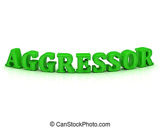 AGGRESSOR- inscription of bright green letters on white...