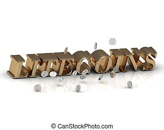 LITECOINS and dollars - inscription of gold letters on white...