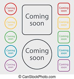 Coming soon sign icon. Promotion announcement symbol. Symbols on the Round and square buttons with frame. Vector