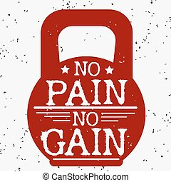 Fitness typographic grunge poster. No pain no gain....