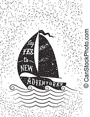 Say yes to new adventures. Hand drawn inspirational poster....