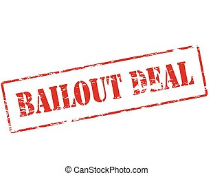 Bail out deal - Rubber stamp with text bail out deal inside,...