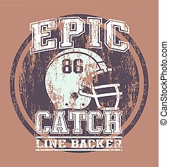 EPIC CATCH FOOTBALL - football vector for T-shirt printed...