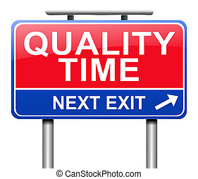 Quality time concept. - Illustration depicting a sign with a...