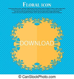 Download icon. Upload button. Load symbol. Floral flat...