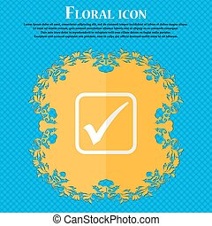A check mark. Floral flat design on a blue abstract background with place for your text. Vector