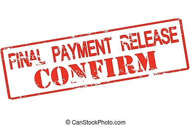 Final payment release confirm - Rubber stamp with text final...
