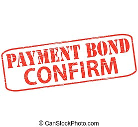Payment bond confirm - Rubber stamp with text payment bond...