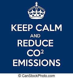 Keep Calm Poster - Keep Calm and Reduce Co2 Emissions