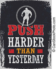 Push Harder Than Yesterday - Gym Motivation Poster with the...