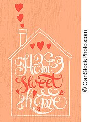 "Quote ""Home sweet home"" - Hand drawn typography poster...."