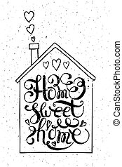 """Quote """"Home sweet home"""" - Hand drawn typography poster...."""