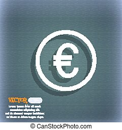 Euro icon sign. On the blue-green abstract background with shadow and space for your text. Vector