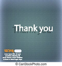 Thank you sign icon. Gratitude symbol. On the blue-green abstract background with shadow and space for your text. Vector