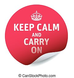Red vector sticker KEEP CALM and CARRY ON - Illustration and...