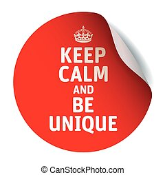 Red vector sticker KEEP CALM and BE UNIQUE - Illustration...