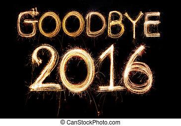 Goodbye 2016 word made from sparkler firework light