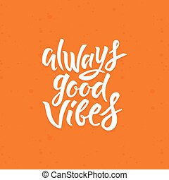 Always good vibes - Vector poster design element -...