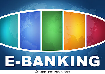 E-Banking text illustration concept on blue background with...