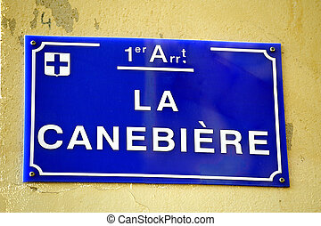 Street Sign Canebière in Marseille inescapable place of...