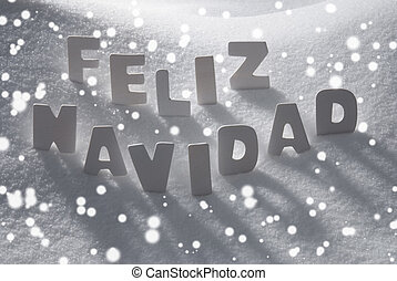 White Feliz Navidad Means Merry Christmas On Snow,...