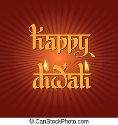 Happy Diwali - Original calligraphic inscription Happy...