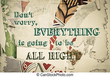 Inspirational message - Dont Worry, Everything is going to be All Right