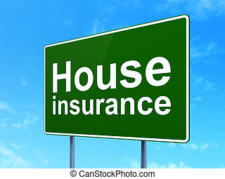 Insurance concept: House Insurance on road sign background -...