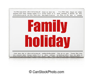 Travel concept: newspaper headline Family Holiday