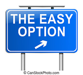 Easy option concept. - Illustration depicting a sign with an...