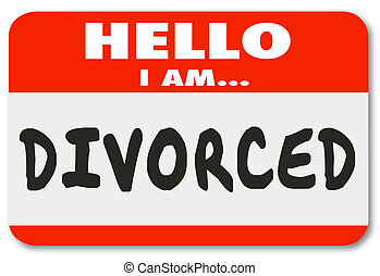 Hello I Am Divorced Separated Marriage Ended Nametag - Hello...