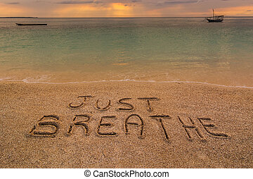 Just breathe - In the picture a beach at sunset with the...